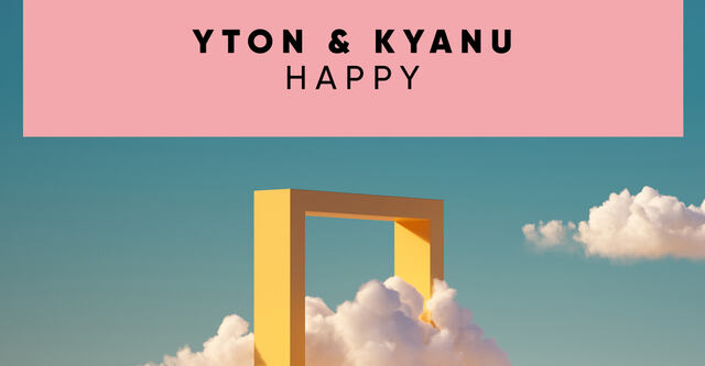Yton & KYANU - Happy