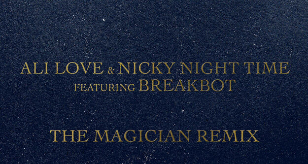 Nicky Night Time & Ali Love feat. Breakbot - Ubiquity (The Magician Remix)