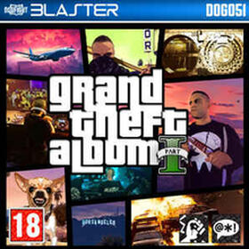 Grand Theft Album Part 1
